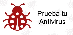 Prueba tu Antivirus (Descargar en Google Play)